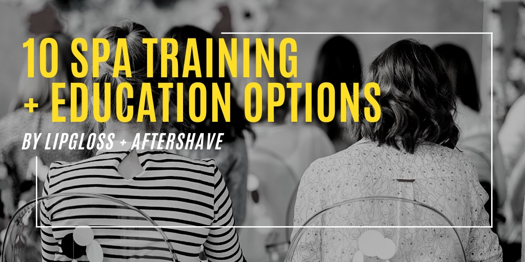 Spa Training + Education Options