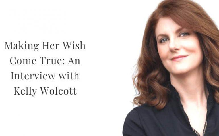 Kelly Wolcott | Making Her Wish Come True