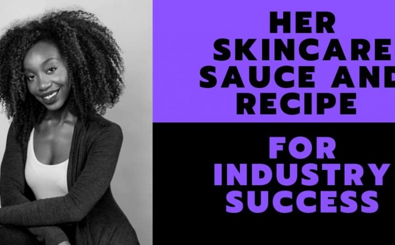 Her Skincare Sauce and Recipe for Industry Success